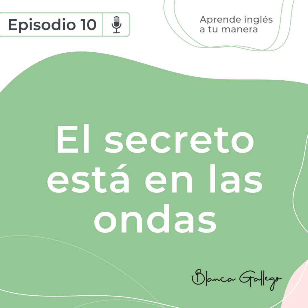 aprende-ingles-a-tu-manera-podcast-episodio-10